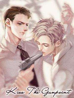 Kiss The Gunpoint漫画